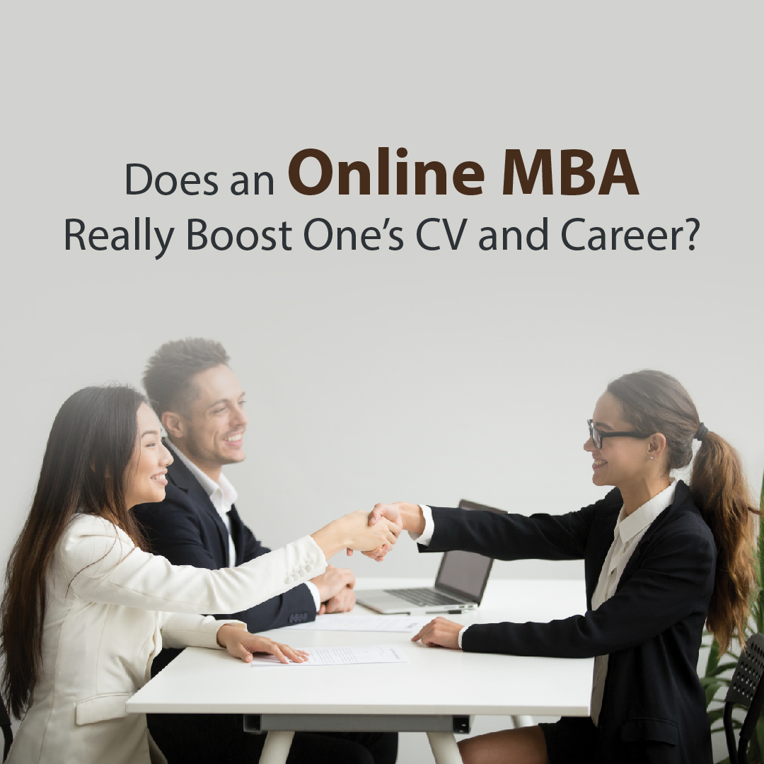 Does an Online MBA Really Boost One?s CV and Career?
