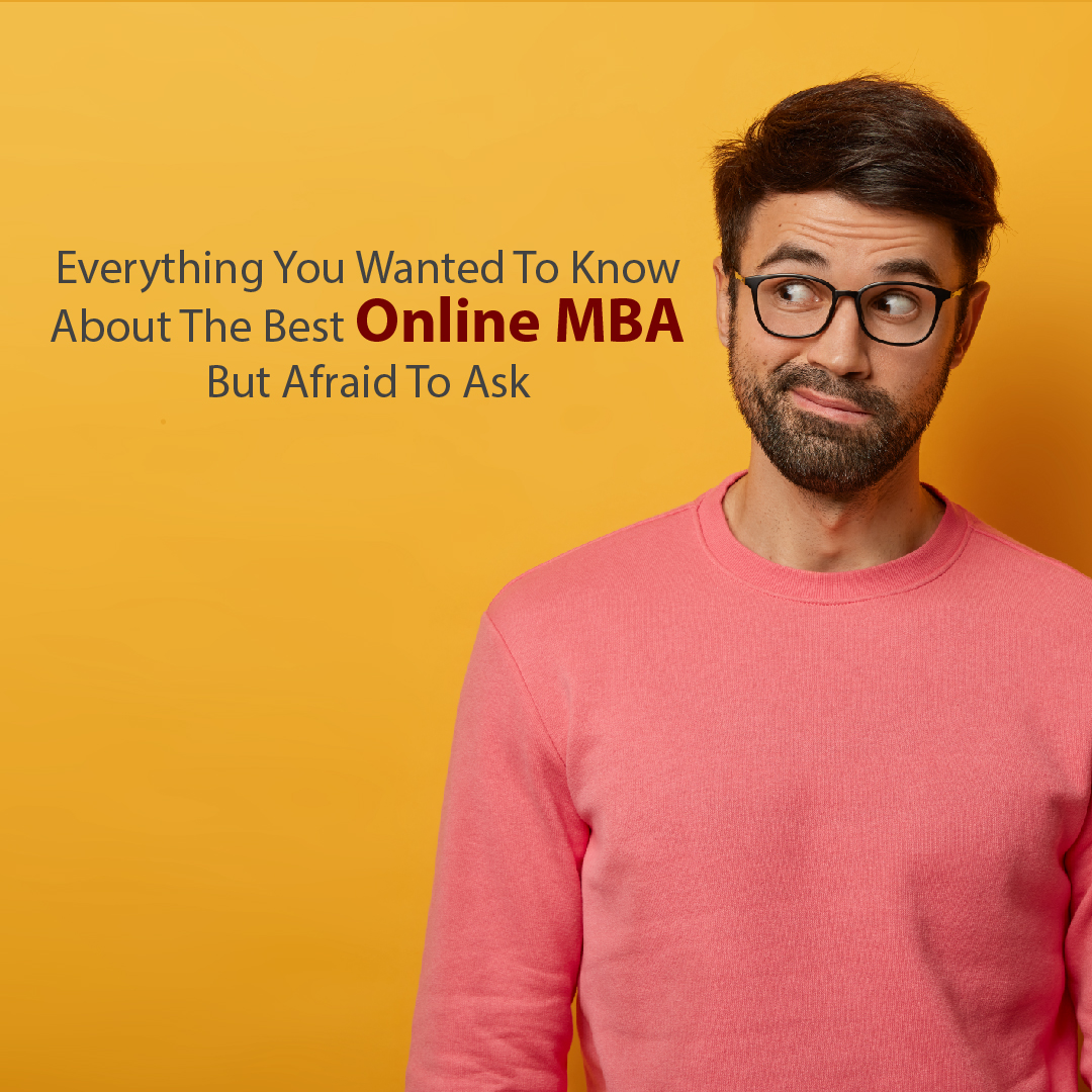 Everything you wanted to know about the best online MBA but afraid to ask