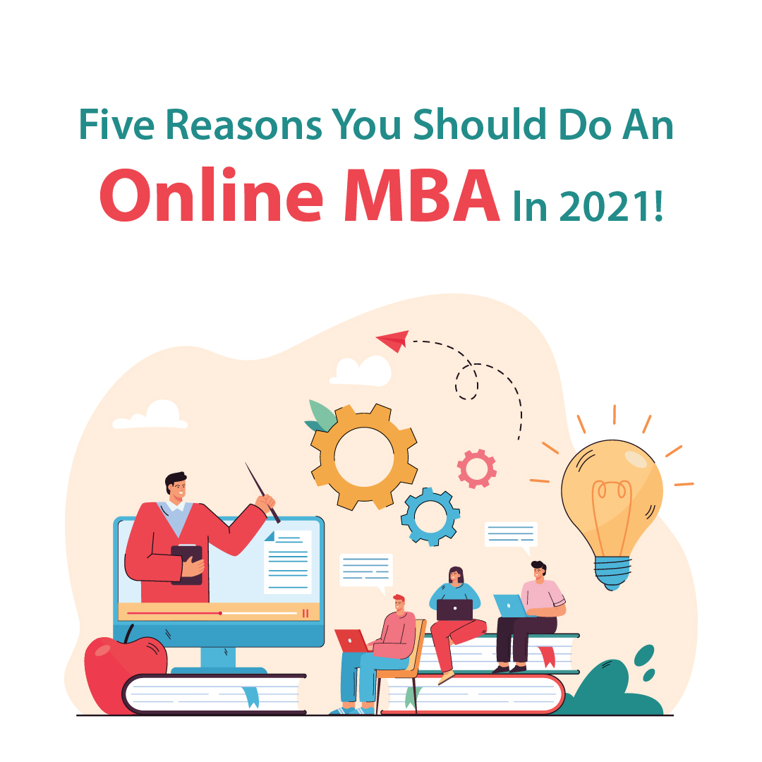 Five reasons you should do an online MBA in 2021!