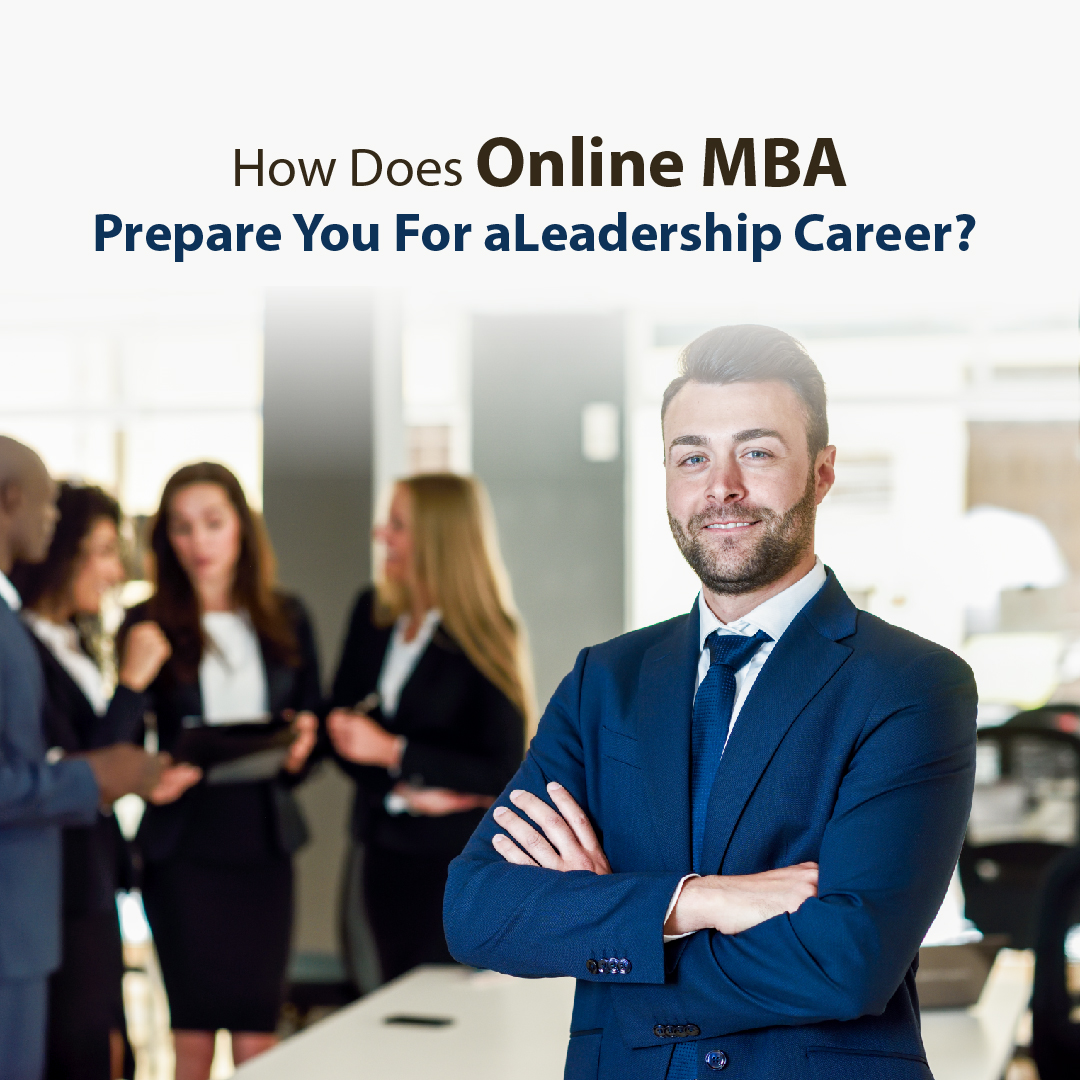 How Does Online MBA Prepare You For a Leadership Career?