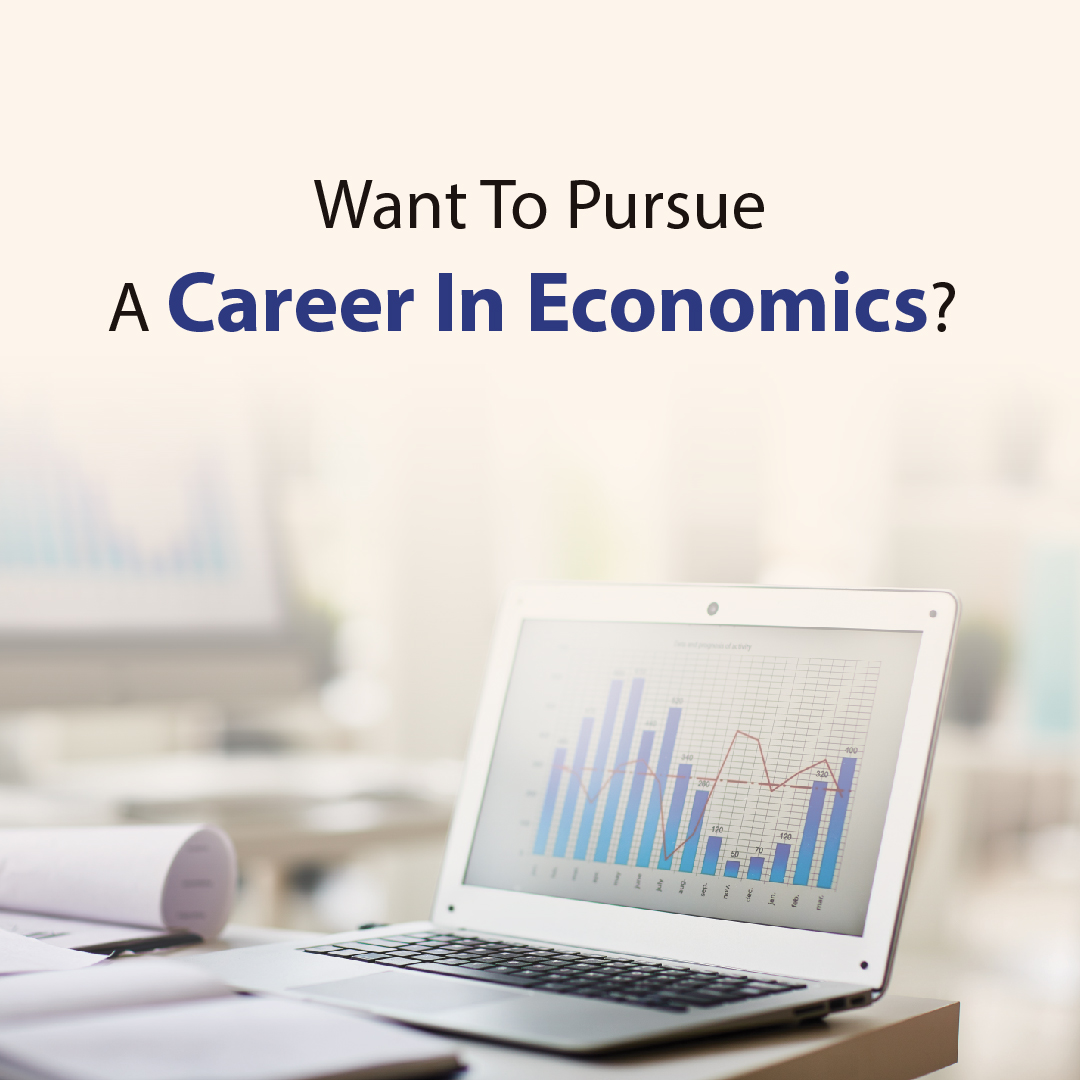Want to pursue a career in Economics?